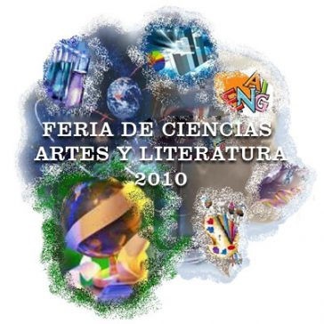 FERIA DE CIENCIAS, ARTE Y LITERATURA 2010 AÑO DEL BICENTENARIO